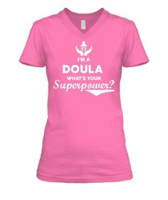 My Superpower - Doula. Premium quality tees, tanks and hoodies from BadBananas. Flat rate shipping worldwide.