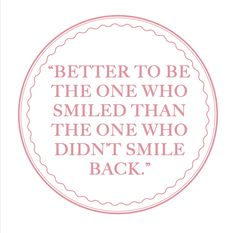 Grace Kelly - Better to be the one who smiles, than the one who didn't smile back