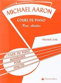 Aaron Cours de Piano pour Adultes Vol.1 de Aaron Michael…