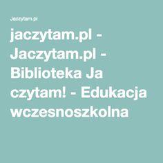 jaczytam.pl - Jaczytam.pl - Biblioteka Ja czytam! - Edukacja wczesnoszkolna