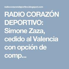 RADIO CORAZÓN  DEPORTIVO: Simone Zaza, cedido al Valencia con opción de comp...