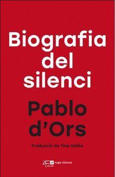 Biografia del silenci : breu assaig sobre meditació / Pablo d'Ors