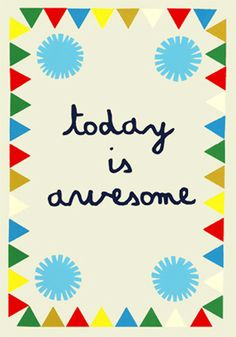 The Small Object: Today Is Awesome Print