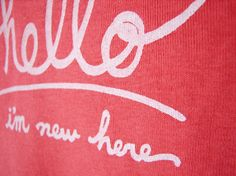 Hello I'm New Here  Funny text baby onesie 612 mo  by eggagogo, $18.00