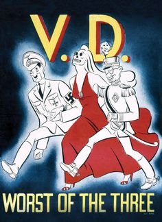 WWII soldiers were warned about 'loose' women and VD via a series of colorful PSA ads created by the U.S. government.