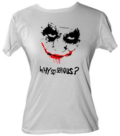 Why so serious? Why So Serious, Love T Shirt, Cool Shirts, My Love, Fun, Mens Tops, White Shirts, Hilarious