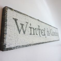 Winter is Coming Wooden Sign - A Game of Thrones House Stark