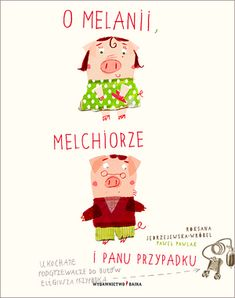 O Melanii, Melchiorze i panu Przypadku - Wydawnictwo Bajka - książki dla dzieci