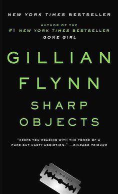 """""""Sharp Objects"""" by Gillian Flynn"""
