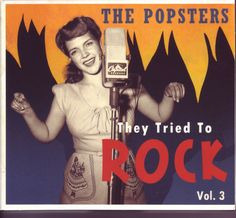 """AUDIOPHILE MAN - CD REVIEW: The Popsters They Tried To Rock Vol.3 & Vol.4 (Bear Family) With the on-set of rock'n'roll in the 50s, many established artists and those upcoming in other genres realised, often with some trepidation or even panic, that rock'n'roll wasn't a brief fad after all and wasn't going away. It was a case of 'if you can't beat 'em…' and, more than that, """"If I don't at least try to tackle this genre then my own career, which is suddenly going nowhere because people aren't…"""