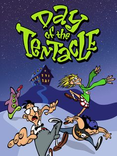 Day of the tentacle.