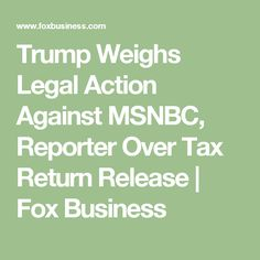 Trump Weighs Legal Action Against MSNBC, Reporter Over Tax Return Release | Fox Business