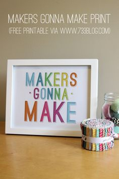 Makers Gonna Make Free Printable