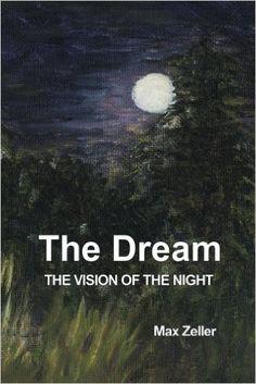 Amazon.com: The Dream: The Vision of the Night (9781771690287): Max Zeller: Books