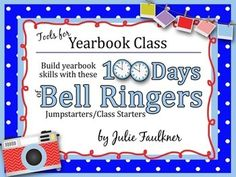 Start the year off right with this pack of bell ringers! Yearbook Class 100 Days of Bell Ringer Class Starter Activities