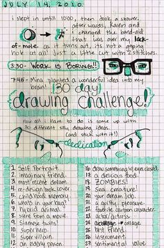 The lovely artist ambird embarked on this 30 day drawing challenge and it has inspired me to do the same. You can see the the list she made above. Using her list as a jumping off point, here's my own personal challenge list using some favorites from. Doodle Drawing, Drawing Prompt, Drawing Skills, Drawing Tips, Drawing Meme, Wall Drawing, Drawing Ideas, 30 Day Drawing Challenge, 30 Day Challenge