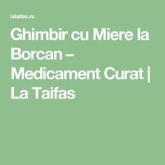 Ghimbir cu Miere la Borcan – Medicament Curat | La Taifas How To Get Rid, Good To Know, Health Fitness, Healthy, Pandora, Food, Medicine, Therapy, Tips And Tricks