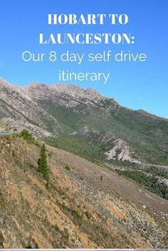 Hobart to Launceston self drive Tasmania Itinerary