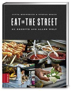 Eat on the Street | Jutta Mennerich, Stefan Braun | Rezension | Cooking Worldtour