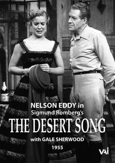 "Nelson Eddy and Gale Sherwood in ""The Desert Song"" TV movie. Click through for the DVD."
