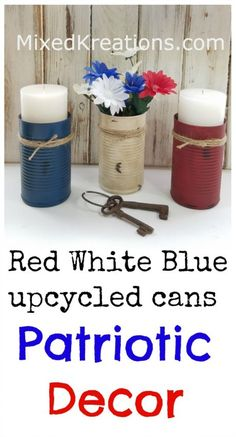 How to upcycle tin cans into patriotic decor / easy diy red white and blue patriotic decor / repurposed cans into patriotic door for the holidays Diy Projects On A Budget, Diy Craft Projects, Decor Crafts, Patriotic Crafts, Patriotic Decorations, July Crafts, Easy Diy Room Decor, Retro Home Decor, Vintage Decor