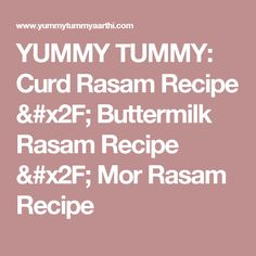 YUMMY TUMMY: Curd Rasam Recipe / Buttermilk Rasam Recipe / Mor Rasam Recipe