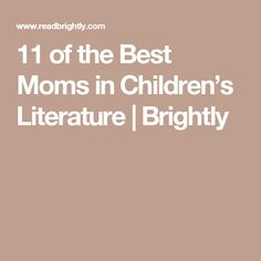 11 of the Best Moms in Children's Literature | Brightly