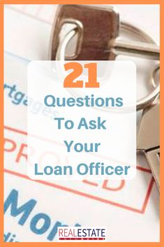 21 Questions To Ask Your Loan Officer Home Buying Tips, Home Selling Tips, Home Buying Process, Questions To Ask, This Or That Questions, Home Equity Loan, Mortgage Loan Officer, Mortgage Tips, Mortgage Humor