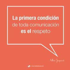 #Comunicación #Respeto #Frases Albert Jacquard