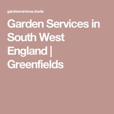 Garden Services in South West England | Greenfields