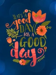 It is a Good Day for a Good Day Good Morning Friends Images, Good Morning Beautiful Pictures, Good Morning Dear Friend, Good Morning Thursday, Free Good Morning Images, Good Morning Images Hd, Good Morning Gif, Good Morning Flowers, Morning Morning