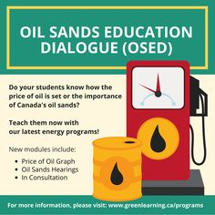Better Teaching. Better Learning. A Better Tomorrow.   Energy Education   Climate Education   Green Economy   Professional Development   Featured Program Oil Sands Education Dialogue  The Oil Sands Education Dialogue helpsstudents understand the ramifications of the volatile price of oil on the