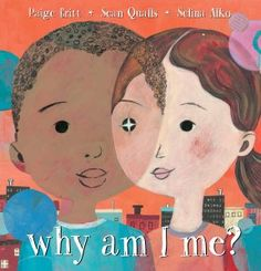 Why Am I Me? (Scholastic), written by Paige Britt and illustrated by Sean Qualls and Selina Alko