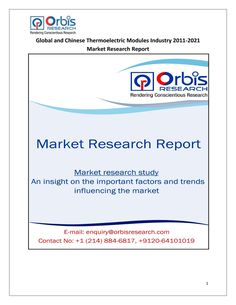 Global and Chinese Thermoelectric Modules Market Study 2016-2021 - Orbis Research @ http://www.orbisresearch.com/reports/index/global-and-chinese-thermoelectric-modules-industry-2011-2021-market-research-report