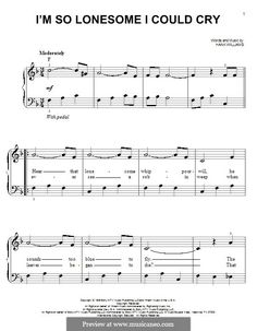 I'm So Lonesome I Could Cry: For easy piano by Hank Williams Piano Score, Music Score, Violin Sheet Music, Piano Music, Moving A Piano, Electric Piano, Easy Piano, Crying, Songs