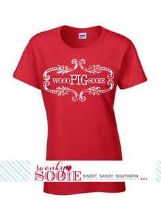 """Yes I have actually seen women wear a tee shirt that say's """"woo pig sooie"""" ....ummm"""