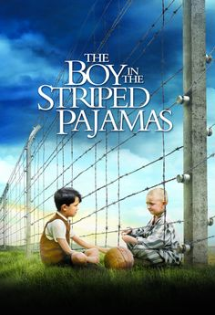 The Boy in the Striped Pajamas - poignant; watch with a box of tissues, a glass of wine, or both ...
