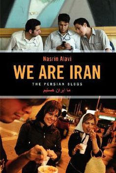 """We Are Iran: The Persian Blogs"" by Nasrin Alavi - In September 2001, a young Iranian journalist, Hossein Derakhshan, created one of the first weblogs in Farsi. When he also devised a simple how-to-blog guide for Iranians, it unleashed a torrent of hitherto unheard opinions. There are now 64,000 blogs in Farsi, and Nasrin Alavi has painstakingly reviewed them all, weaving the most powerful and provocative into a striking picture of the flowering of dissent in Iran."