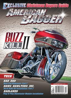 December 2014. Inside you will find the Exclusive Christmas Buyer's Guide. On the front cover is Paul Yaffe's Buzz Kill 2. In the Tech section Bad Dad Rear End Makeover Part 2, Hawg Hawlters Inc Neck rake kit Install part 2 and Badlands Plug-n-Play Illuminator Module install. 2015 Victory Motorcycle Line up. Events Street Vibrations, 2nd Annual Baddest Bagger Reno and the 2nd Annual Bikers Against Bullies USA Weekend.