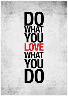 Do What You Love, Love What You Do A3 Poster Print