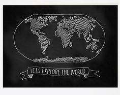 Let's Explore the World Map, Chalkboard World Map, Black and White Map, Explore Adventure Travel Quote, Wall Art