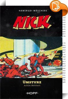 Nick - Umsturz    ::  Diese werkgetreue Umsetzung als Roman umfasst den Inhalt des zweiten Abenteuers aus den Piccolo-Comicheften 15-28 von Hansrudi Wäscher.  -  Auf der Erde kommt es zu unerklärlichen Fällen von Sabotage. Offenbar setzt eine unbekannte Macht alles daran, der Menschheit den Weg ins Weltall zu verbauen. Nick findet heraus, dass es sich bei den Drahtziehern um Marsmenschen handelt.  Es gibt nur einen Weg, die Sabotageakte zu unterbinden. Nick muss zum Mars, um eine fried...