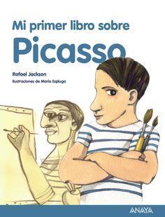 """Rafael Jackson / María Espluga. """"Mi primer libro sobre Picasso"""". Editorial Anaya Infantil y Juvenil (6 a 10 años)"""