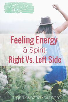 Feeling Energy Left Side Vs. Right Side | Feeling Spirit On Right Side Body