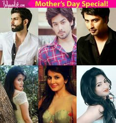 Mothers Day Special: Sehban Azim Manish Goplani Namik Paul Roop Durgapal and others share their bitter-sweet experiences