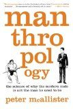 Buchrezension: Manthropology. The Science Of Why The Modern Male Is Not The Man He Used To Be. | Aesirsports
