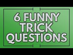 6 Funny Trick Questions - Good practice for critical thinking - nice first day of school activity.  YouTube