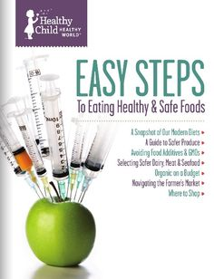 Easy Steps to Eating Healthy & Safer Foods! http://healthychild.org/saferfoodsebook/