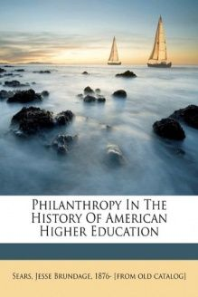 Philanthropy in the history of American higher education , 978-1172473977, Jesse Brundage 1876- [from old c Sears, Nabu Press