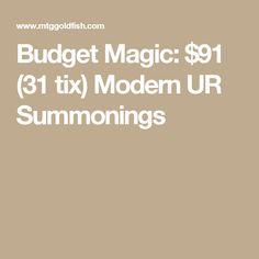 Budget Magic: $91 (31 tix) Modern UR Summonings